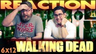 The Walking Dead 6x12 REACTION!!