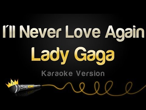 Lady Gaga - I'll Never Love Again (Karaoke Version)