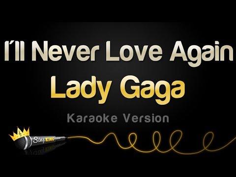 Lady Gaga - I'll Never Love Again (Karaoke Version)