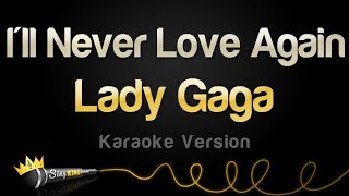Lady Gaga - I'll Never Love Again (Karaoke Version) Video