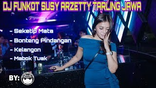 Download lagu Dj Funkot Susy Arzetty-Seketip Mata Lagu Jawa House Music