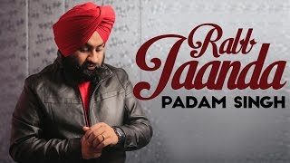 Rabb Jaanda - Padam Singh | Jatinder Jeetu | Daddy Mohan Records | Official Video 2015