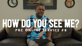 """How do you see me?"", Pacific Revival Center, Online Service #8 [May 10th, 2020]"
