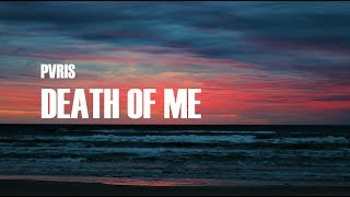 PVRIS  - Death of Me (Lyrics)