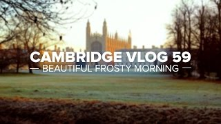 Cambridge Vlog 59 | Beautiful Frosty Morning