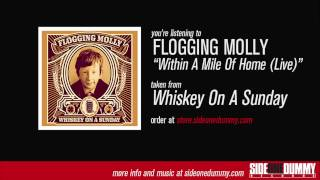 Flogging Molly - Within A Mile Of Home (Live)