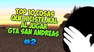 Top 10 Cosas Que Hiciste Mal Al Jugar Gta San Andreas Por Primera Vez #2