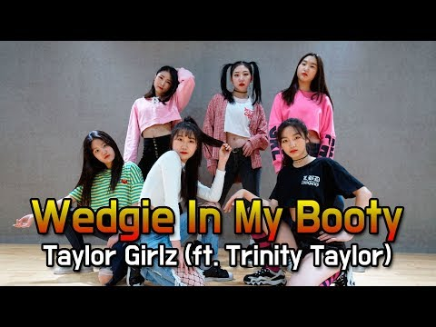 [LBD DANCE] Wedgie In My Booty - Taylor Girlz (ft. Trinity Taylor) | Choreography by Eunhyung O