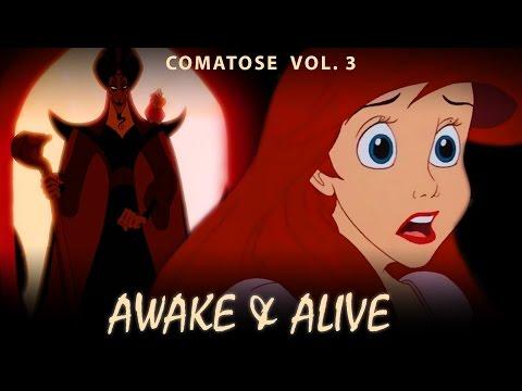 Disney crossover - AWAKE & ALIVE (Comatose vol.3) *600 subbers*