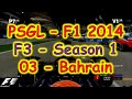 PSGL [F3] - F1 2014 PS3 - Season 1 Round 03 - Bahrain - Highlights 23/11/2014