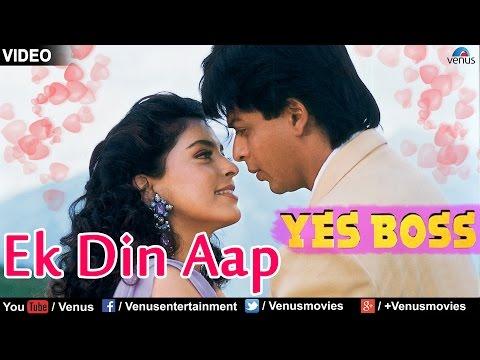 Ek Din Aap (Yes Boss) - Shahrukh Khan, Juhi Chawla