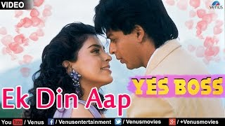Download Ek Din Aap (Yes Boss) - Shahrukh Khan, Juhi Chawla MP3 song and Music Video