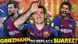 Barcelona Should Have Signed Antoine Griezmann To Replace Suarez Because... | Continental Club