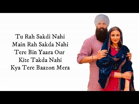 Ve Maahi (LYRICS) - Kesari | Akshay Kumar & Parineeti Chopra | Arijit Singh & Asees Kaur