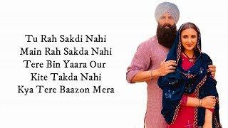 Ve Maahi LYRICS Kesari Akshay Kumar &amp Parineeti Chopra Arijit Singh &amp Asees Kaur