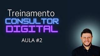 TREINAMENTO CONSULTOR DIGITAL - Aula 2