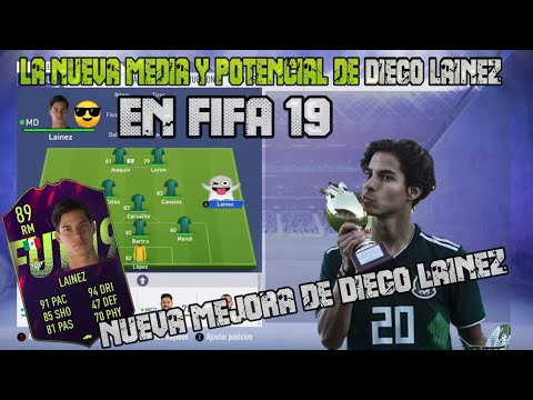 Diego Lainez Nueva Media Y Nuevo Potencial FIFA 19 - Mejoran A Diego Lainez En FIFA 19