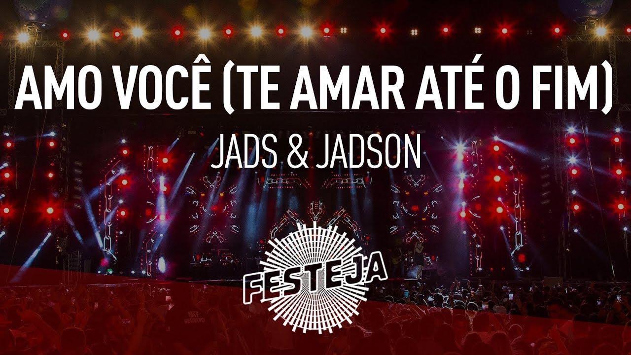 Jads Jadson Amo Voce Te Amar Ate O Fim Album Festeja 2016