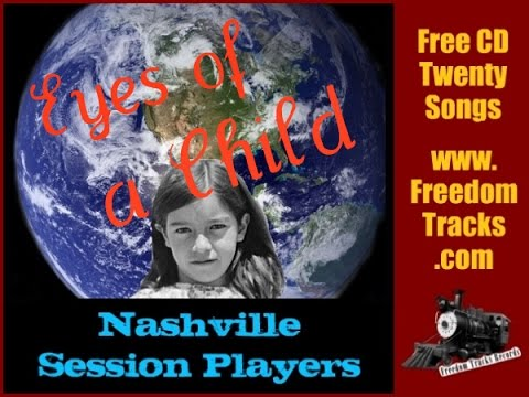 EYES OF A CHILD - Nashville Session Players - Free CD - www.FreedomTracks.com