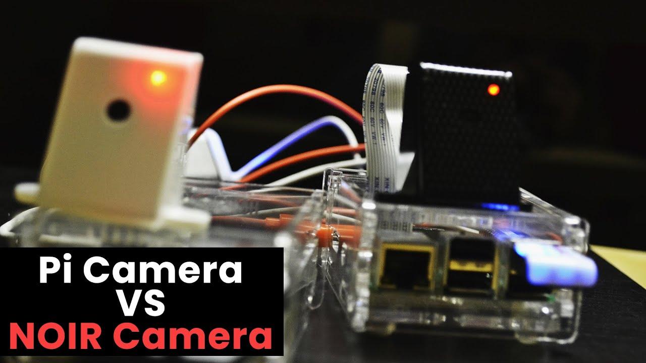 Raspberry Pi Camera VS NOIR Camera