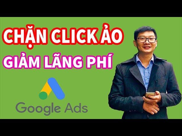 [Trương Đình Nam] Cách chặn Click Ảo, Chặn Click Tặc trong Quảng Google Adwords 2020