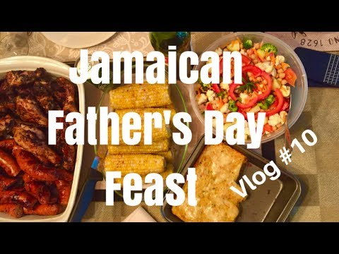 Vlog #10 | Jamaican Father's Day Feast