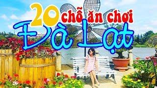 Hướng dẫn tham quan 20 địa điểm du lịch, ăn uống hot nhất tại Đà Lạt