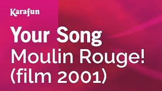 Karaoke Your Song - Moulin Rouge! *