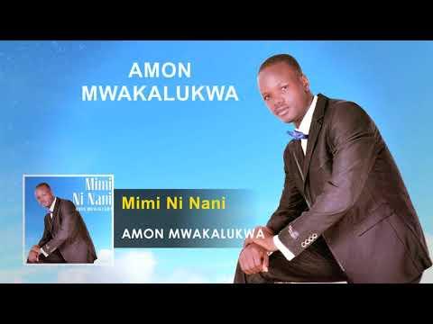 Amon Mwakalukwa - Mimi Ni Nani Gospel Song (Audio) - Tanzania Gospel Songs 2017