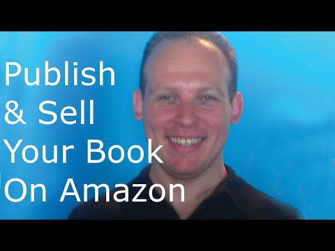 How to publish and sell your book on Amazon and Amazon