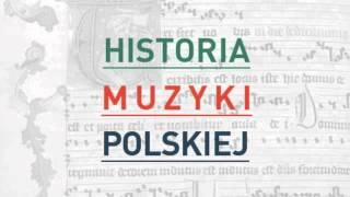Historia Muzyki Polskiej - audycja nr 10