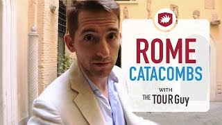 How to Visit Rome Catacombs