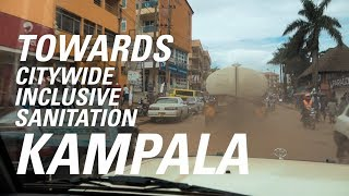 Towards Citywide Inclusive Sanitation - Kampala