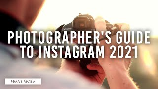 Photographer's Guide to Instagram 2021   B&H Event Space