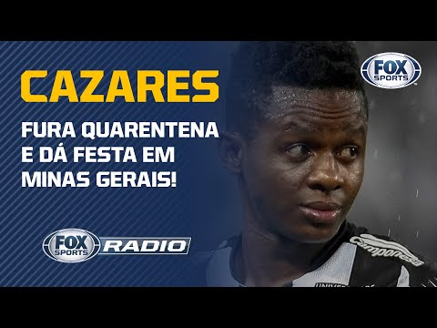 """CAZARES FURA QUARENTENA E DÁ FESTA EM MINAS GERAIS! """"Fox Sports Rádio"""" debate"""
