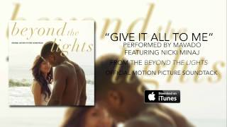 Mavado ft. Nicki Minaj - Give It All To Me (Beyond The Lights Soundtrack)