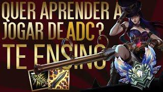 Quer aprender a jogar de ADC? EU TE ENSINO!