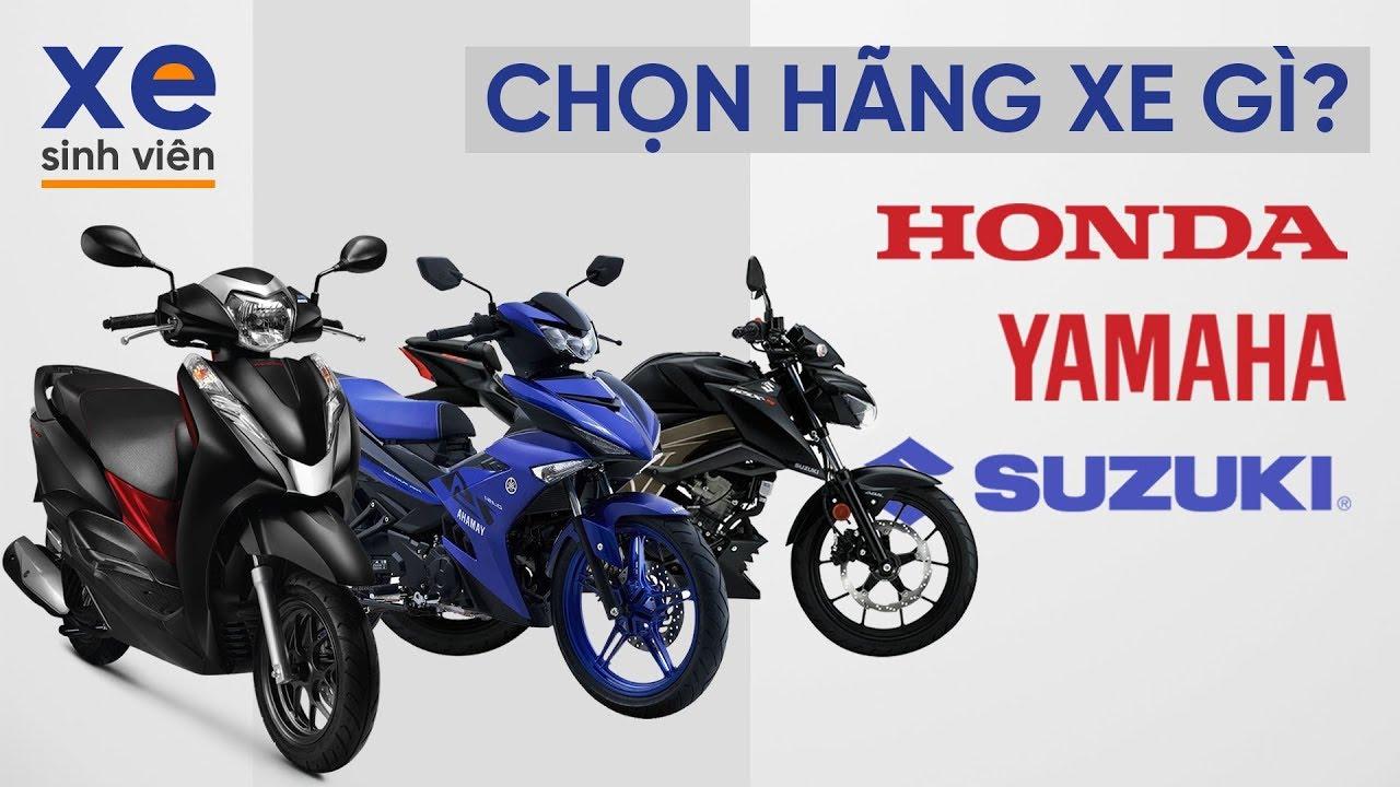 Xe nào tốt nhất cho sinh viên, Honda, Yamaha hay Suzuki?