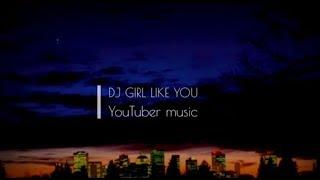 DJ BARAT  GIRL LIKE YOU  REMIK
