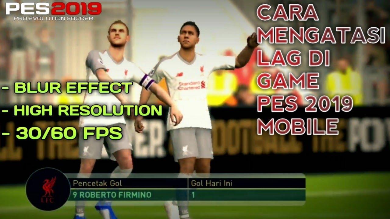 CARA MENGATASI LAG DI GAME PES 2019 MOBILE | 100% BERHASIL - YouTube