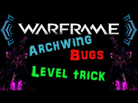[U17.4 / TSG] Warframe - Fastest way to level up your Archwing [Archwing Bug] | N00blShowtek
