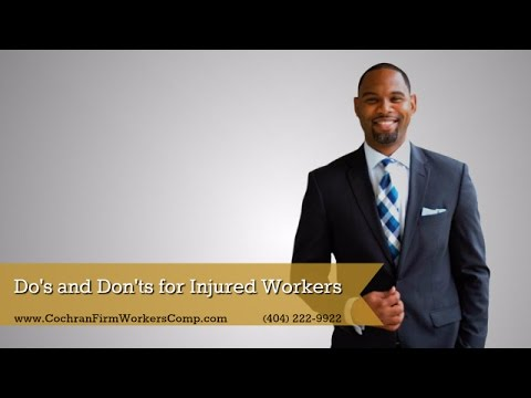 Atlanta Workers' Compensation Lawyer: Do's and Don'ts for Injured Workers