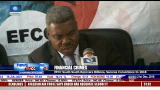 EFCC South-South Recovers Billions, Secures Convictions In 2018
