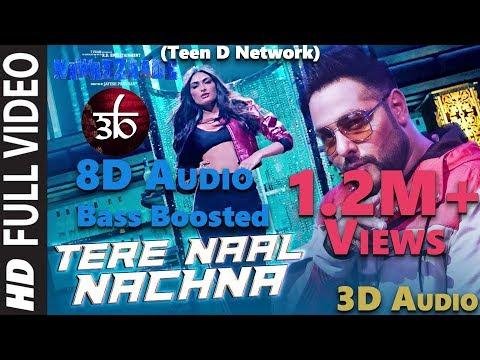 Tere Naal Nachna | 3D Audio | Bass Boosted | Nawabzaade | Virtual 3d Audio | HQ