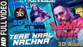 Tere Naal Nachna | 3D Audio | 8D Audio | Bass Boosted | Nawabzaade | Virtual 3d Audio | HQ
