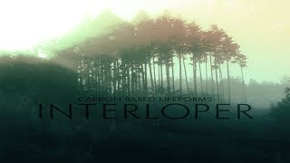 Carbon Based Lifeforms - Interloper [Interloper - 2015 Remaster]