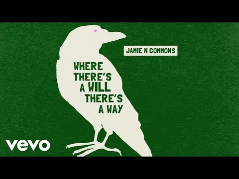 Jamie N Commons - Where There's A Will There's A Way (Audio)
