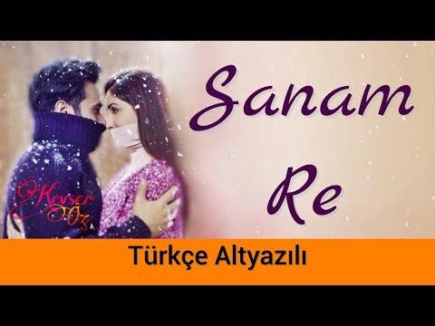 Sanam Re - Türkçe Altyazılı | Ah Kalbim | Arijit Singh