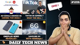 Jio-Google Android OS,Tiktok Coming Back?,Oneplus Nord Revealed,Samsung 6G 1000Gbps,Infinix Smart 4+
