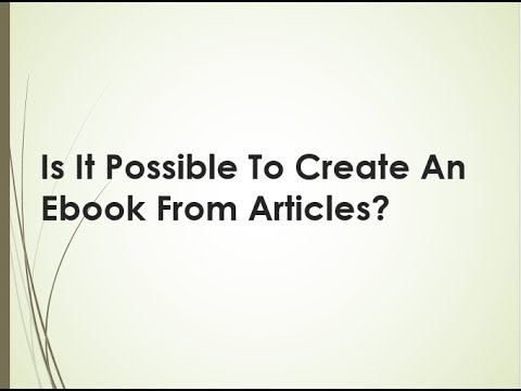 How To Create An Ebook From Articles